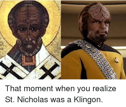 Catholic, St Nicholas, and Klingon: That moment when you realize St. Nicholas was a Klingon.