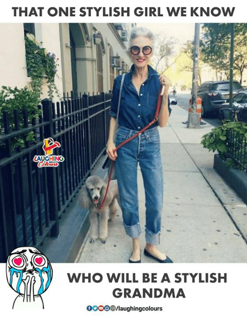 Grandma, Girl, and Stylish: THAT ONE STYLISH GIRL WE KNOW  WHO WILL BE A STYLISH  GRANDMA  000081|aughingcolours