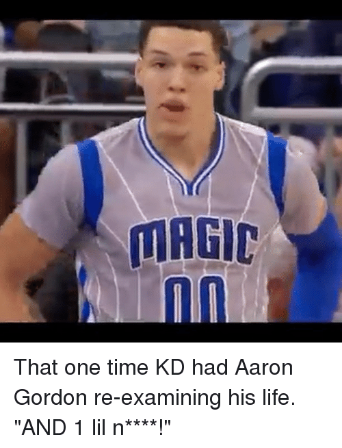 "Basketball, Golden State Warriors, and Life: That one time KD had Aaron Gordon re-examining his life. ""AND 1 lil n****!"""