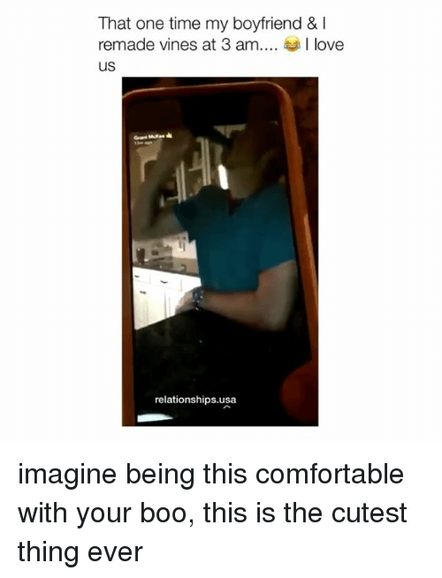 Boo, Comfortable, and Love: That one time my boyfriend & I  remade vines at 3 am I love  uS  relationships.usa imagine being this comfortable with your boo, this is the cutest thing ever
