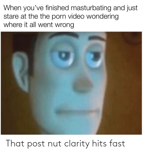 Hits: That post nut clarity hits fast