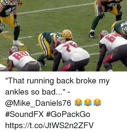 "Bad, Memes, and Running: ""That running back broke my ankles so bad..."" - @Mike_Daniels76 😂😂😂  #SoundFX #GoPackGo https://t.co/JtWS2n2ZFV"