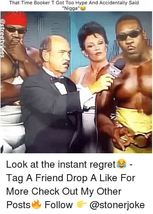 "Instant Regret: That Time Booker T Got Too Hype And Accidentally Said  ""Nigga"" Look at the instant regret😂 - Tag A Friend Drop A Like For More Check Out My Other Posts🔥 Follow 👉 @stonerjoke"