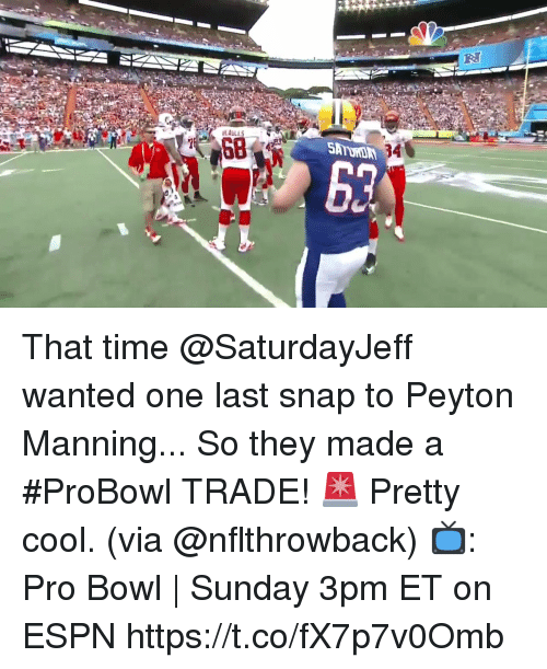 Peyton Manning: That time @SaturdayJeff wanted one last snap to Peyton Manning... So they made a #ProBowl TRADE! 🚨  Pretty cool. (via @nflthrowback)  📺: Pro Bowl | Sunday 3pm ET on ESPN https://t.co/fX7p7v0Omb