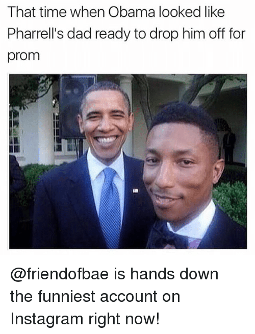Dad, Funny, and Instagram: That time when Obama looked like  Pharrell's dad ready to drop him off for  prom @friendofbae is hands down the funniest account on Instagram right now!