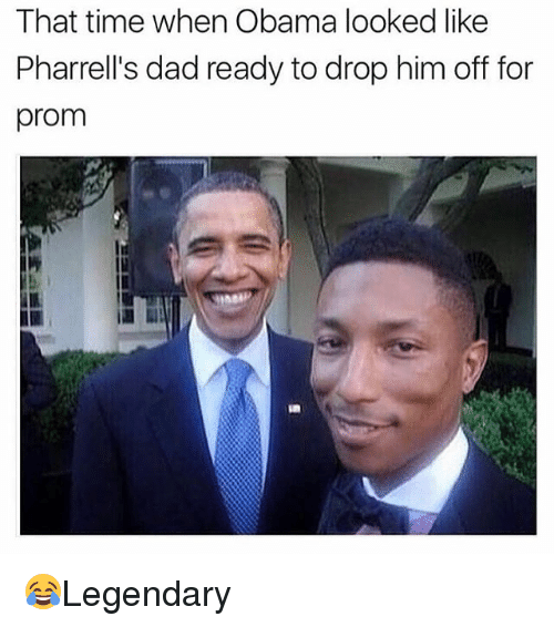 Pharrells Dad: That time when Obama looked like  Pharrell's dad ready to drop him off for  prom 😂Legendary