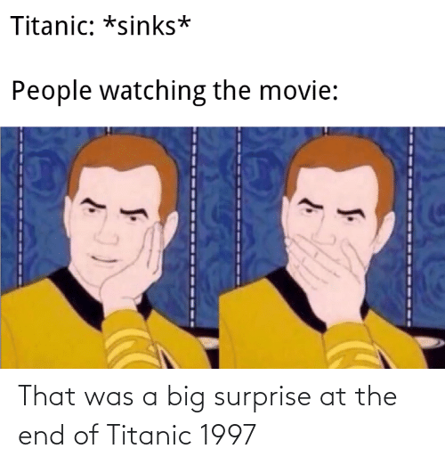 Titanic: That was a big surprise at the end of Titanic 1997
