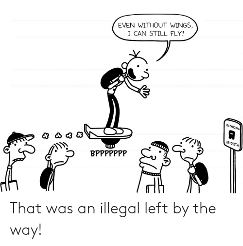 by the way: That was an illegal left by the way!