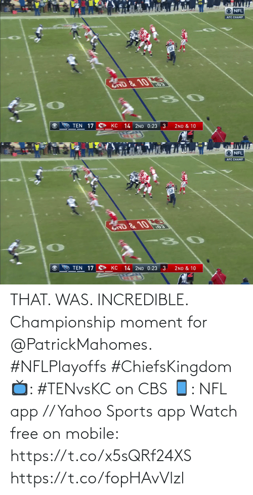 CBS: THAT. WAS. INCREDIBLE.  Championship moment for @PatrickMahomes. #NFLPlayoffs #ChiefsKingdom  📺: #TENvsKC on CBS 📱: NFL app // Yahoo Sports app Watch free on mobile: https://t.co/x5sQRf24XS https://t.co/fopHAvVlzl