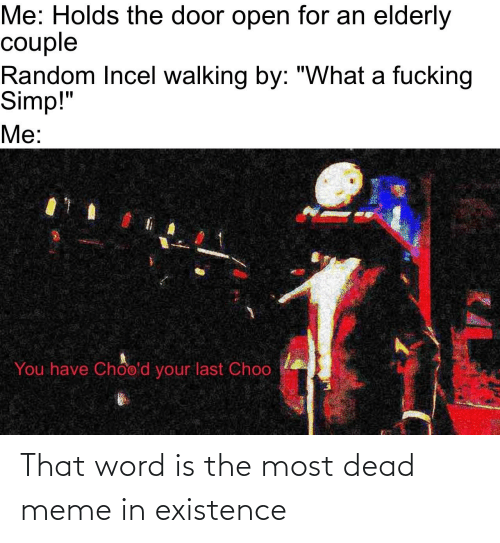 That Word: That word is the most dead meme in existence