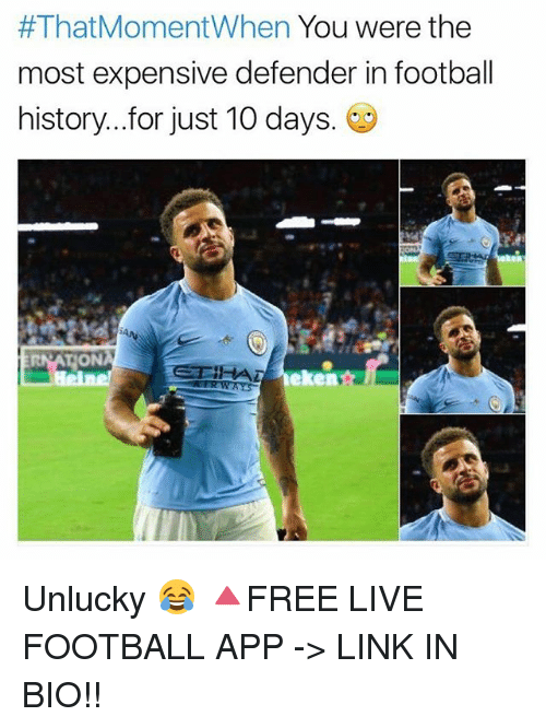 Football, Memes, and History:  #ThatMomentWhen You Were the  most expensive defender in football  history for just 10 days. ㊧  RNATION  eken Unlucky 😂 🔺FREE LIVE FOOTBALL APP -> LINK IN BIO!!