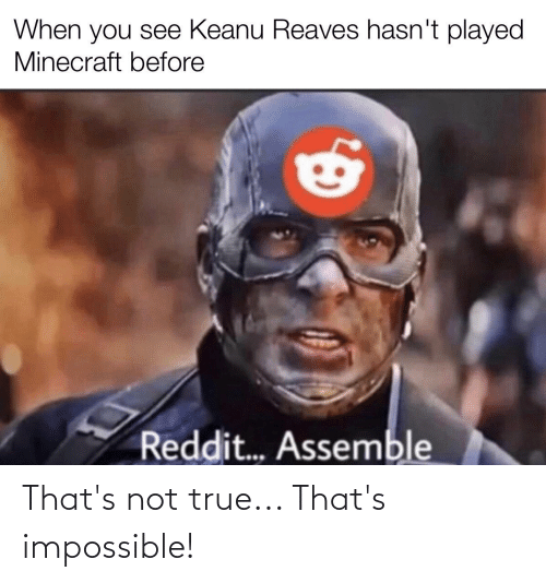 Thats Impossible: That's not true... That's impossible!