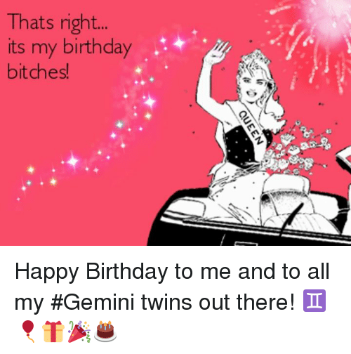 thats right its my birthday bitches happy birthday to me 21924306 thats right its my birthday bitches! happy birthday to me and to