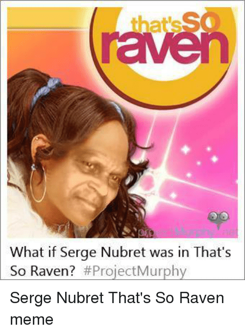 Funny That's So Raven Memes of 2016 on SIZZLE
