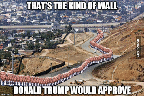 Donald Trump And The Wall: THATS THE KINDOF WALL  DONALD TRUMP WOULDAPPROVE  inngfip.com
