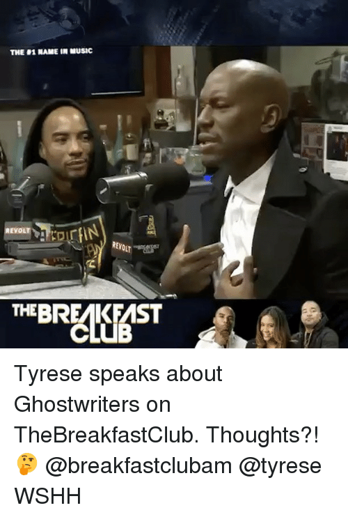 thebreakfastclub: THE 1 NAME IN MUSIC  REVOLT  THE BREMKFMST Tyrese speaks about Ghostwriters on TheBreakfastClub. Thoughts?! 🤔 @breakfastclubam @tyrese WSHH