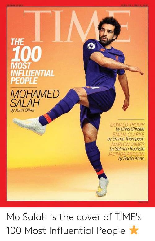 Chris Christie: THE  100 o  MOST  INFLUENTIAL  PEOPLE  MOHAMED  SALAH  by John Oliver  DONALD TRUMP  by Chris Christie  EMILIA CLARKE  by Emma Thompson  MARLON JAMES  by Salman Rushdie  JACINDA ARDERN  by Sadiq Khan Mo Salah is the cover of TIME's 100 Most Influential People ⭐