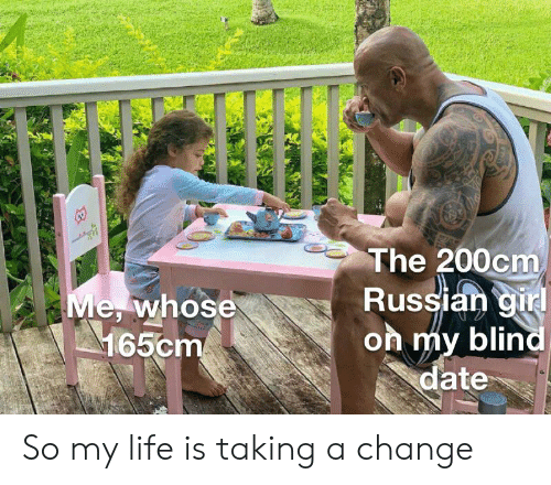 Russian Girl: The 200cm  Russian girl  on my blind  date  Me, whose  165cm So my life is taking a change