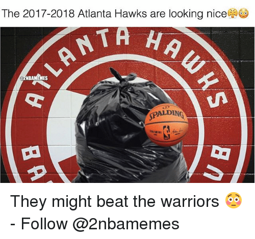 Atlanta Hawks, Nba, and Hawks: The 2017-2018 Atlanta Hawks are looking nice  TA H  2NBAMEMES  SPALDING They might beat the warriors 😳 - Follow @2nbamemes