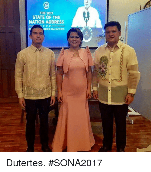 Filipino (Language), The Nation, and Nationals: THE 2017  STATE OF THE  NATION ADDRESS Dutertes. #SONA2017