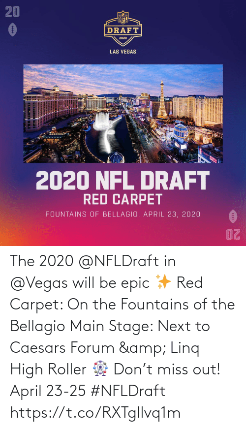 Main: The 2020 @NFLDraft in @Vegas will be epic ✨  Red Carpet: On the Fountains of the Bellagio Main Stage: Next to Caesars Forum & Linq High Roller 🎡  Don't miss out! April 23-25 #NFLDraft https://t.co/RXTgllvq1m
