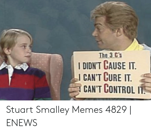 stuart smalley: The 3 C's  IDIDN'T CAUSE IT.  ICAN'T CURE IT.  CAN'T CONTROL Stuart Smalley Memes 4829 | ENEWS