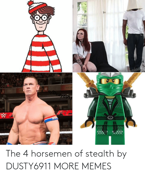 stealth: The 4 horsemen of stealth by DUSTY6911 MORE MEMES