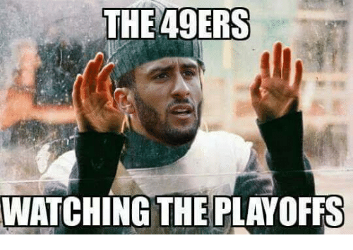 49er: THE 49ERS  WATCHING THE PLAYOFFS
