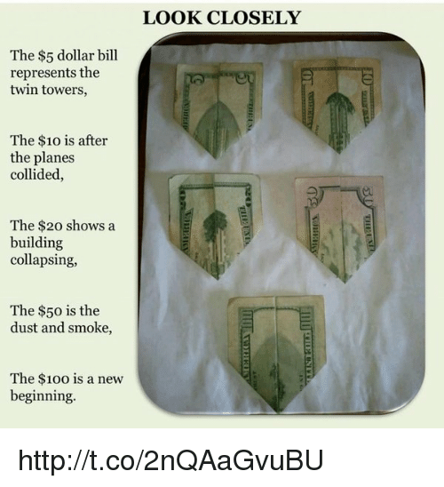 building collapse: The $5 dollar bill  represents the  twin towers,  The $10 is after  the planes  collided,  The $20 shows a  building  collapsing,  The $50 is the  dust and smoke,  The $100 is a new  beginning.  LOOK CLOSELY http://t.co/2nQAaGvuBU