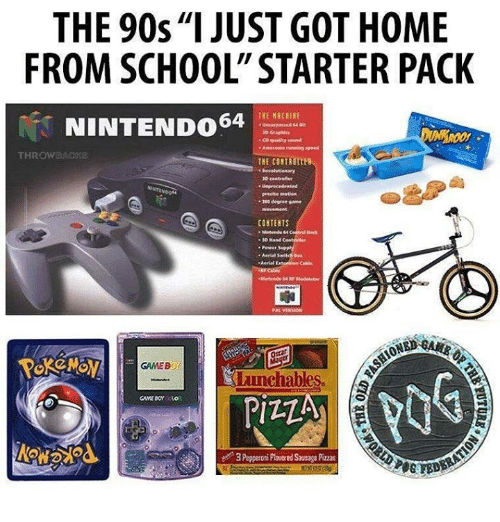 """Memes, School, and Home: THE 90s""""I JUST GOT HOME  FROM SCHOOL"""" STARTER PACK  NINTENDO64  THROWBAG  0 ceatreler  precise enetion  CONTENTS  - 3o Mand  6%で  ·Power Suppli  Aerial Extnsion Cable  申  ONED  GAMEBO  uunchables  3 Pepperoi Plavored Spuage Pizzas"""