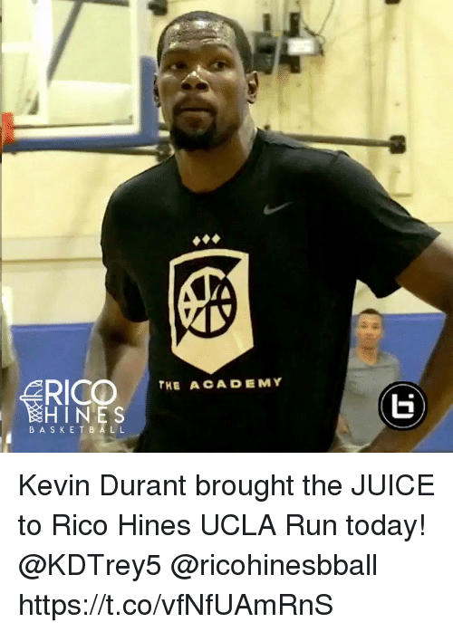 ucla: THE A CADEMY  HINES  BASKE T B ALL Kevin Durant brought the JUICE to Rico Hines UCLA Run today! @KDTrey5 @ricohinesbball https://t.co/vfNfUAmRnS