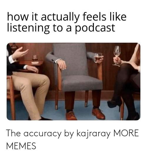 accuracy: The accuracy by kajraray MORE MEMES
