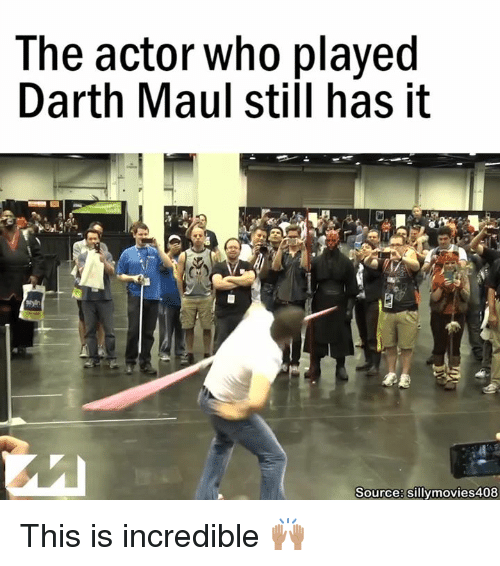 darth maul: The actor who played  Darth Maul stiil has it  Source: sillymovies408 This is incredible 🙌🏽