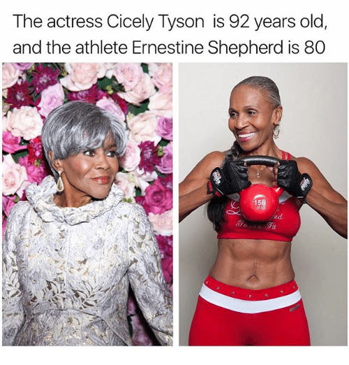 Memes, Old, and 🤖: The actress Cicely Tyson is 92 years old,  and the athlete Ernestine Shepherd is 80  15