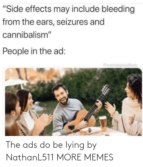 ads: The ads do be lying by NathanL511 MORE MEMES