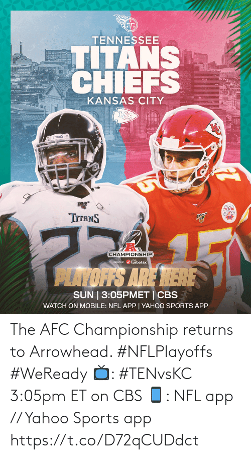 CBS: The AFC Championship returns to Arrowhead. #NFLPlayoffs #WeReady  📺: #TENvsKC 3:05pm ET on CBS 📱: NFL app // Yahoo Sports app https://t.co/D72qCUDdct
