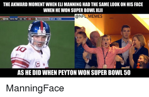 Super Bowl 50: THE AKWARD MOMENTWHEN ELI MANNING HAD THE SAME LOOK ON HIS FACE  WHEN HE WON SUPER BOWL XLII  -@NFL MEMES  NY616 ONE 14 35 TOUCH00WN  NEW YORK  AS HE DID WHEN PEYTON WON SUPER BOWL 50 ManningFace