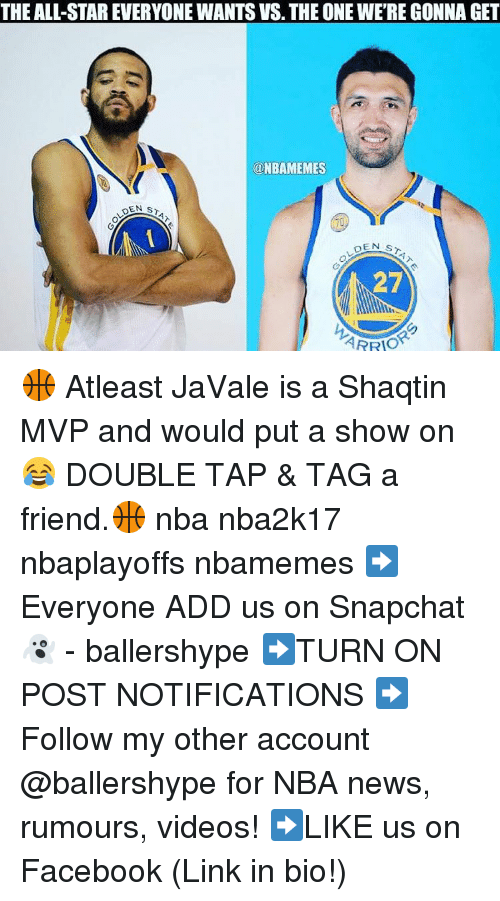 All Star, Nba, and The All: THE ALL-STAR EVERYONE WANTSVs. THE ONEWERE GONNA GET  ONBAMEMES  DEN ST  pEN s  27  ARRIO 🏀 Atleast JaVale is a Shaqtin MVP and would put a show on 😂 DOUBLE TAP & TAG a friend.🏀 nba nba2k17 nbaplayoffs nbamemes ➡Everyone ADD us on Snapchat 👻 - ballershype ➡TURN ON POST NOTIFICATIONS ➡Follow my other account @ballershype for NBA news, rumours, videos! ➡LIKE us on Facebook (Link in bio!)