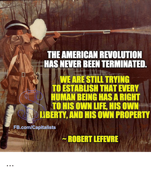 american revolution centered on property rights Was the revolutionary war really a revolution for women was the american revolution really a revolution for women necessitated changes in property law for women and legal break with england led to the legalization of divorce.