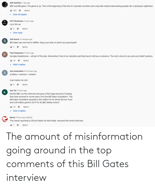 misinformation: The amount of misinformation going around in the top comments of this Bill Gates interview