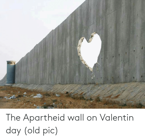 Apartheid: The Apartheid wall on Valentin day (old pic)