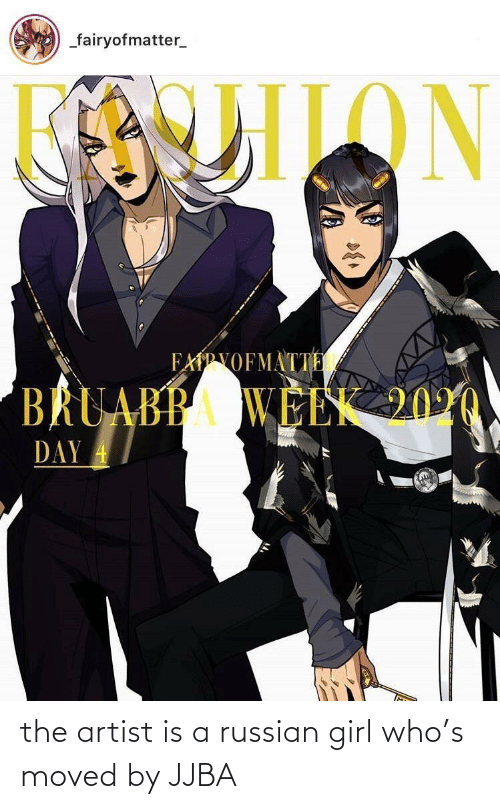 Russian: the artist is a russian girl who's moved by JJBA
