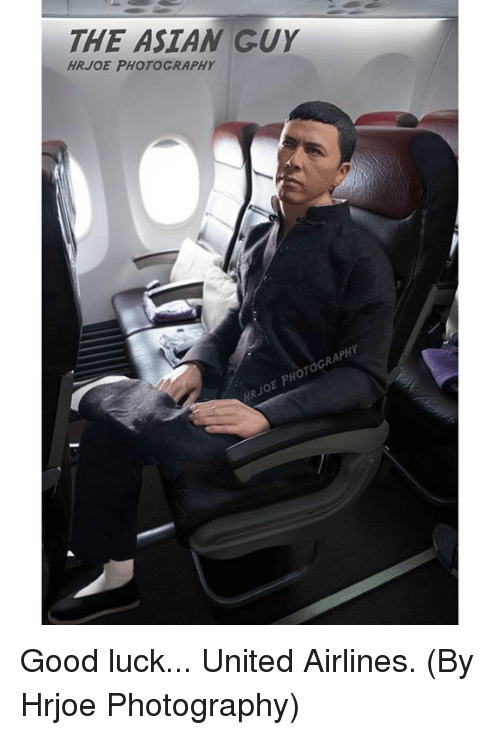 Asian Guy: THE ASIAN GUY  HRJOE PHOTOGRAPHY Good luck... United Airlines.  (By Hrjoe Photography)