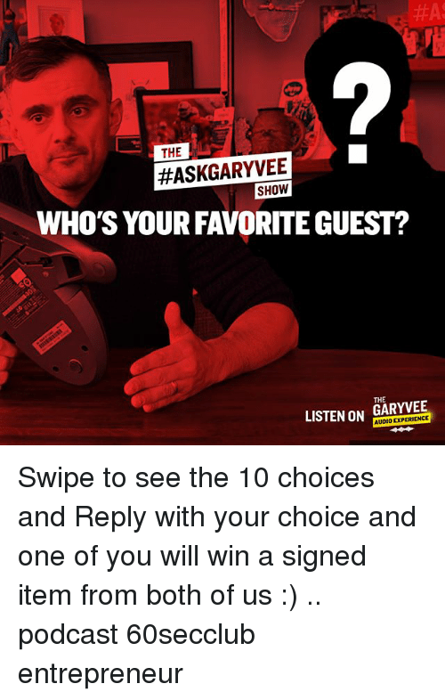 The askgaryvee show who 39 s your favorite guest the listen - Your favorite show ...