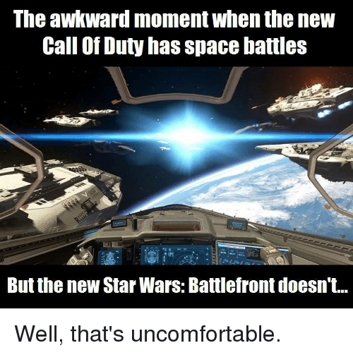 Star Wars, Video Games, and Awkward: The awkward moment when the new  Call of Duty has spacebattles  But the new Star Wars: Battlefront doesn't... Well, that's uncomfortable.