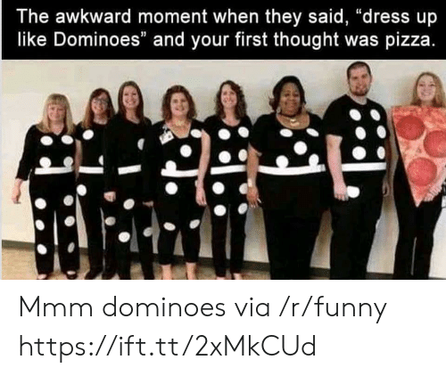 """Dominoes: The awkward moment when they said, """"dress up  like Dominoes"""" and your first thought was pizza Mmm dominoes via /r/funny https://ift.tt/2xMkCUd"""