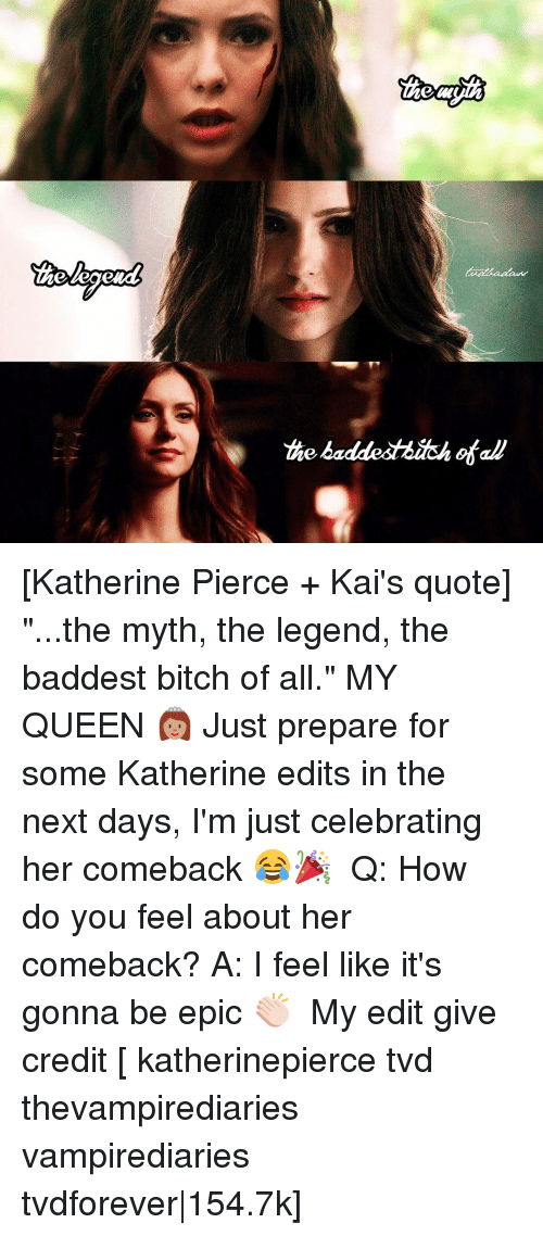 "Memes, 🤖, and How: the  baadet Bash ofall [Katherine Pierce + Kai's quote] ""...the myth, the legend, the baddest bitch of all."" MY QUEEN 👸🏽 Just prepare for some Katherine edits in the next days, I'm just celebrating her comeback 😂🎉 ⠀ Q: How do you feel about her comeback? A: I feel like it's gonna be epic 👏🏻 ⠀ My edit give credit [ katherinepierce tvd thevampirediaries vampirediaries tvdforever