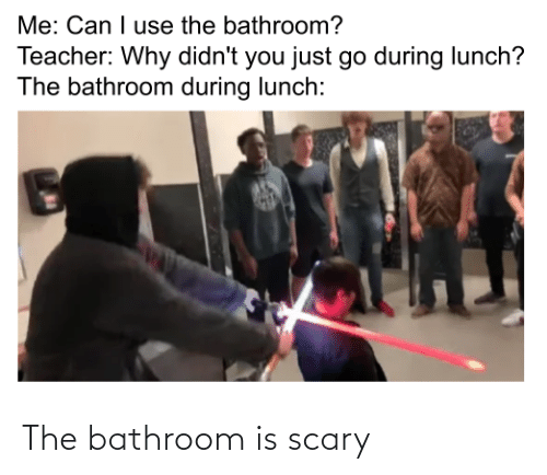 scary: The bathroom is scary