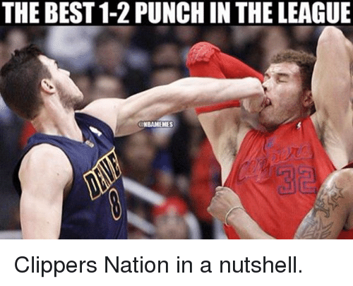 Memes, Best, and Clippers: THE BEST 1-2 PUNCH IN THE LEAGUE  NBAMEMES Clippers Nation in a nutshell.