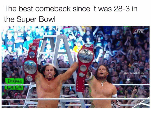 Memes, Nfl, and Super Bowl: The best comeback since it was 28-3 in  the Super Bowl  LIVE  CONFL MEMES